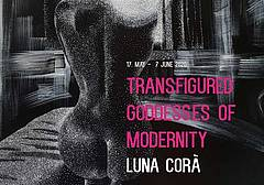 Transfigured Goddesses of Modernity. Luna Corà